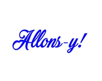 Doctor Who Allons-y Vinyl Decal/Bumper Sticker