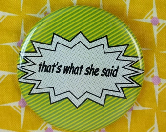 That's What She Said Pin-back Button