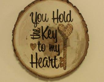 """Woodburned Tree Slice """"Key to my Heart"""""""