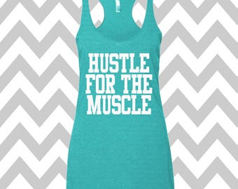 Hustle For the Muscle Tank Top Running Tee Exercise Tank Wine Tee Running Tank Top Cute Womens Gym Tank Top Funny Workout Top Spin Tank Top
