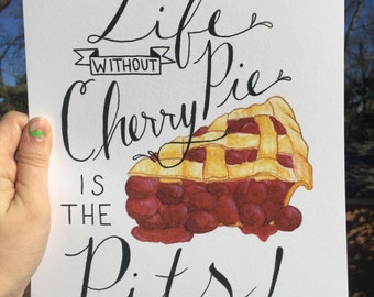 Cherry Pie Watercolor Saying Print