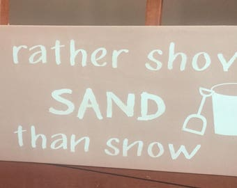 I'd rather shovel sand wooden sign