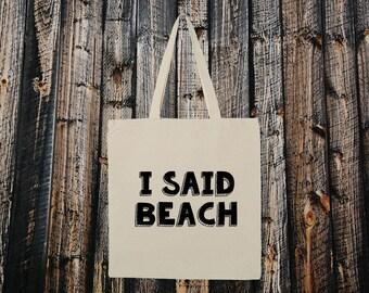 I Said Beach Tote. Funny Summer Beach Bag