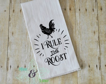 Funny Kitchen Towel, I Rule The Roost, Flour Sack Towel