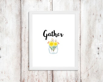 Gather Print - Housewarming Gift - Printable Quote - Wall Art - Instant Download - Kitchen Decor - Home Decor - Watercolor Print - Digital