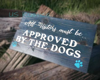 All Visitors must be approved by the Dogs