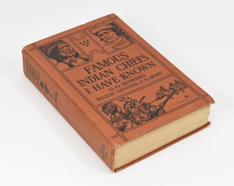 """Vintage """"Famous Indian Chiefs I Have Known"""" Book by O.O Howard  Major-General US Army c1916"""