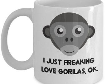 Gorilas Coffee Mug - I Just Freaking Love Gorilas , Ok - Funny Gorilas Gifts