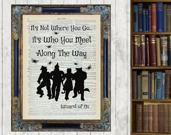 Wizard of Oz It's Who You Meet Along The Way Dorothy Vintage Dictionary Page Art Print Picture Antique 3 column  Gift Framed and Mounted