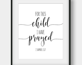 50% OFF For This Child I have Prayed, 1 Samuel 1:27, Scripture Print, Bible Verse Print, Christian Printable Art, Nursery Decor, Bible Quote