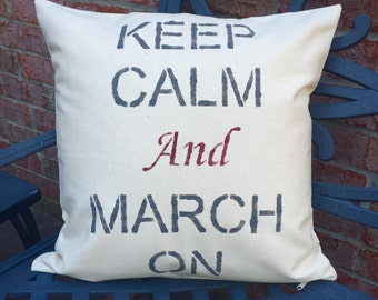 Keep Calm and MARCH On Throw Pillow