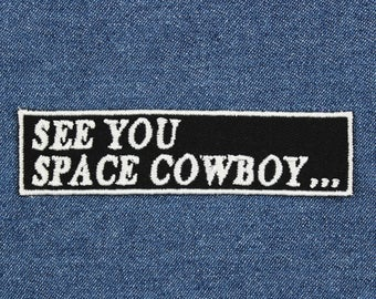 "See You Space Cowboy Patch – 4"" x 1"" Old School Anime Patch – Space Cowboy Embroidered Patch – Space Patches – Geek Patch – Nerdy Patch"