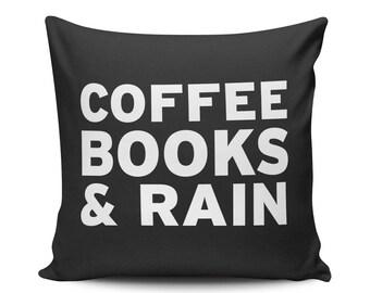 Coffee, Books & Rain - Throw Pillow - Home Decoration, Quote, Caffeine