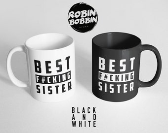 Best F*cking Sister Black and White Mug - Sister Gift, Sister Mug, Gifts For Sister, Sister Birthday Gift, Sister Gifts