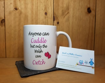Only the Welsh can Cwtch Mug.