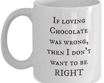 Coffee mug for chocolate lovers, girlfriend, wife, family member, women.