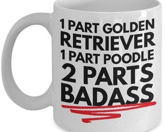 """Goldendoodle Mug """"Funny Goldendoodle Coffee Mug 1 Part Golden Retriever 1 Part Poodle 2 Parts Badass"""" Goldendoodle Gift Idea"""