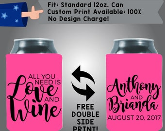 All You Need Is Love and Wine Name Date Neoprene Wedding Can Cooler Double Side Print (W42)