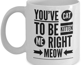 Cute Cat Coffee Mug-Funny Coffee Mug-Pet Mug-Pet Lover-Gifts Under 20-Kitten Coffee Mug-Humorous Coffee Mug-Novelty Coffee Mug-I Love Cats