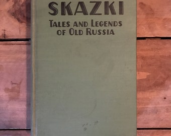 Skazki Tales and Legends of Old Russia