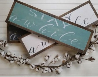 Stay Awhile Wood Sign - Farmhouse Style - Wall Decor