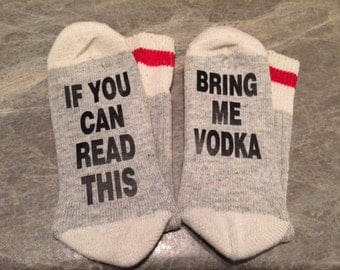 If You Can Read This ... Bring Me Vodka (Socks)