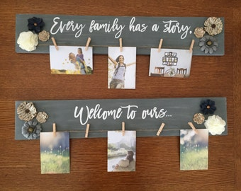 Every family has a story, Welcome to ours sign/photo hanger