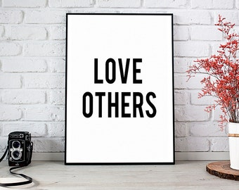 Love Others, Decor,Wall Decor,Trending,Art Prints,Instant Download,Printable Art,Wall Art Prints,Digital Prints,Best Selling Items