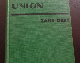 Western Union by Zane Grey 1939 Vintage Book Collectible