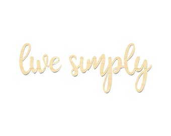Live Simply Wooden Sign- Live Simply Cut Out Wording- Laser Cut Wording- Live Simply Sign