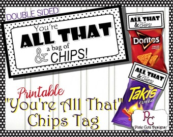 You're All That. . . Printable Chips bag topper