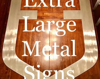 Extra Large Custom Metal Signs