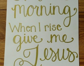 Handmade Song Lyric Sign - Give Me Jesus