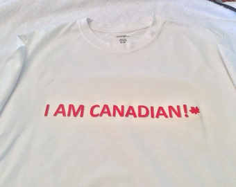 I AM CANADIAN! TSHIRT. Made to order all sizes