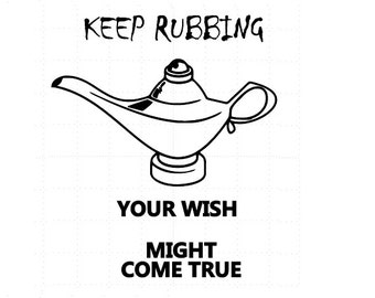 Keep rubbing and your wish might come true