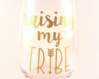 Raising My Tribe Stemless Wine Glass - 17oz
