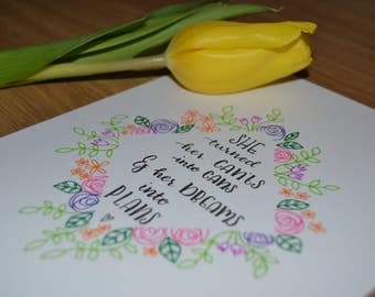 She Turned Her Cants into Cans and her Dreams into Plans Hand lettered quote print original floral border flowers