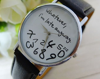 Whatever, I'm Late Anyway Watch | Women Watches | Funny Watch | Gift's For Her | FREE SHIPPING