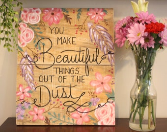 You make beautiful things wood plaque