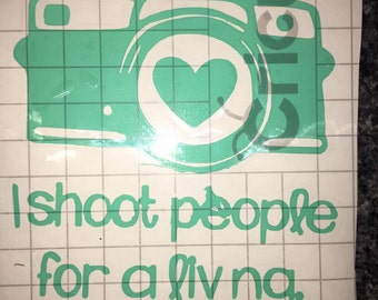 I shoot people for a living DECAL