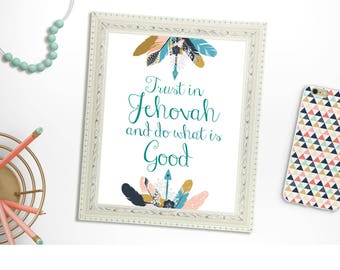 Trust In Jehovah And Do What Is Good JW Art Print//JW Year Text//Printable Art