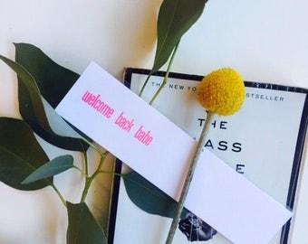 Welcome Back Babe Letterpress Bookmark