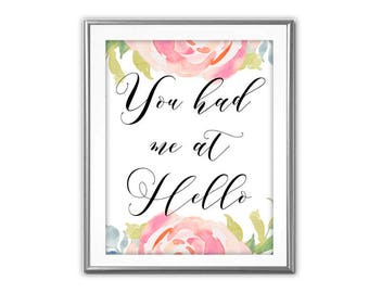 SALE-You Had Me At Hello- Art Print - Wall Art Designs- Gallery Wall- Quote Prints-Wedding Gift-Movie Line