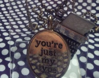 You're Just My Type Pun Necklace