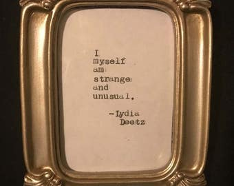 I, myself, am strange and unusual framed