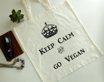Keep Calm & Go Vegan*Vegan bag*Tote bag*Shopping bag*Quote bag*Organic bag*Cotton raw bag*Grocery bag