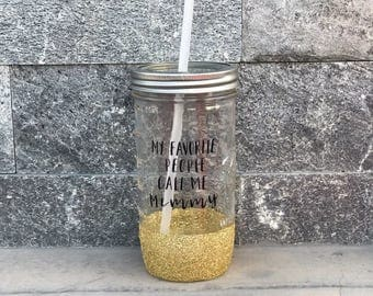My Favorite Peope Call Me Mimmy mason jar tumbler