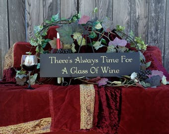 There's Always Time For A Glass Of Wine - hand painted wine sign 6x24