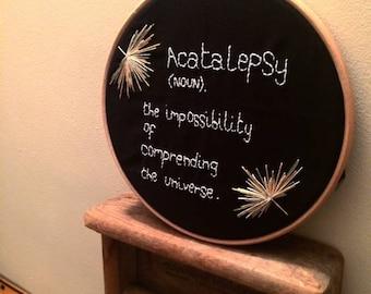 Acatalepsy (N). Embroidery Hoop