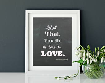 Christian wall art print, Let all that you do be done in love, 1 Corinthians 16:4, Scripture art, Bible verse, instant download